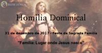 Leia mais:Homilia - Festa da Sagrada Família